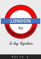 London for Immigrant Suckers: So Long, Yugoslavia