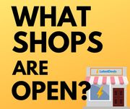 Coronavirus - What Shops Are Open & When?