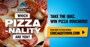 WIN 1 of 175 £4 (2x£2) Chicago Town Pizza Vouchers