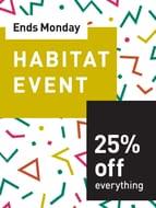Habitat 25% Off