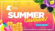 KISS Summer Cashback WIN £33,000! (Premium/Free Online)