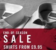 End of Season Sale Shirts from £9.95 & Suits from £79.99