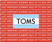 LAST WEEKEND! TOMS SUMMER SALE - up to 50% OFF & FREE DELIVERY