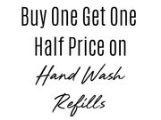 Buy One Get One Half Price on Hand Wash Refills