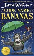 Code Name Bananas by David Walliams - Pre-Order Now for Half Price