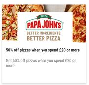 Papa Johns - 50% off Pizzas When You Spend £20 or More