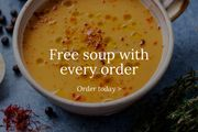 FREE Handmade Soup with Orders Placed This Week -minimum order value £35