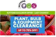 Plant, Bulb & Equipment Clearance - save up to 75% at www.suttons.co.uk