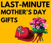 Last-Minute Mother's Day Buys - Get Them for Sunday!