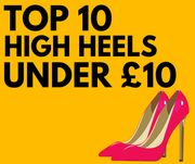 Top 10 High Heels Under £10 Inc. Wedges, Strappy Sandals, Court Shoes & More