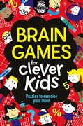 Brain Games for Clever Kids: Puzzles to Exercise Your Mind - Only £2!
