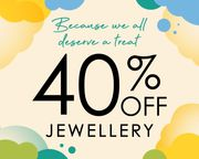 40% off Jewellery* Instore and Online