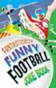 Fantastically Funny Football Joke Book by Dave Bromage LIMITED QUANTITY