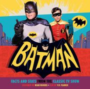 Batman: Bat Facts & Stats from the Classic TV Show - Only £2.99!