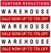 Warehouse Sale - Further Reductions - up to 75% Off