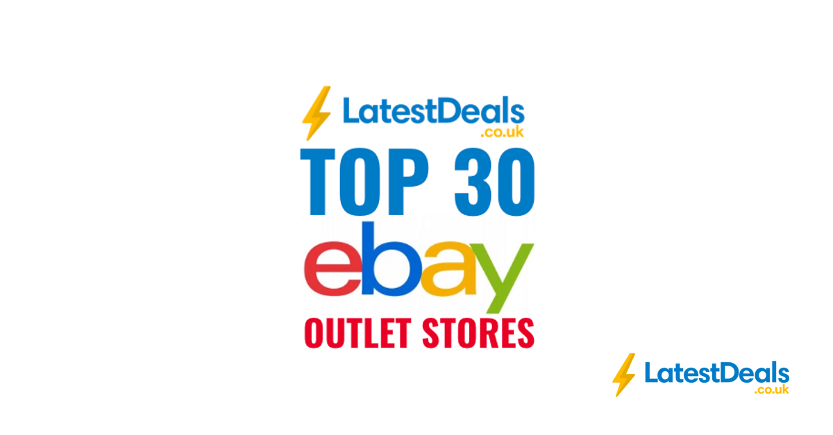 Top 30 Ebay Outlet Stores Uk Up To 90 Discount Latestdeals Co Uk