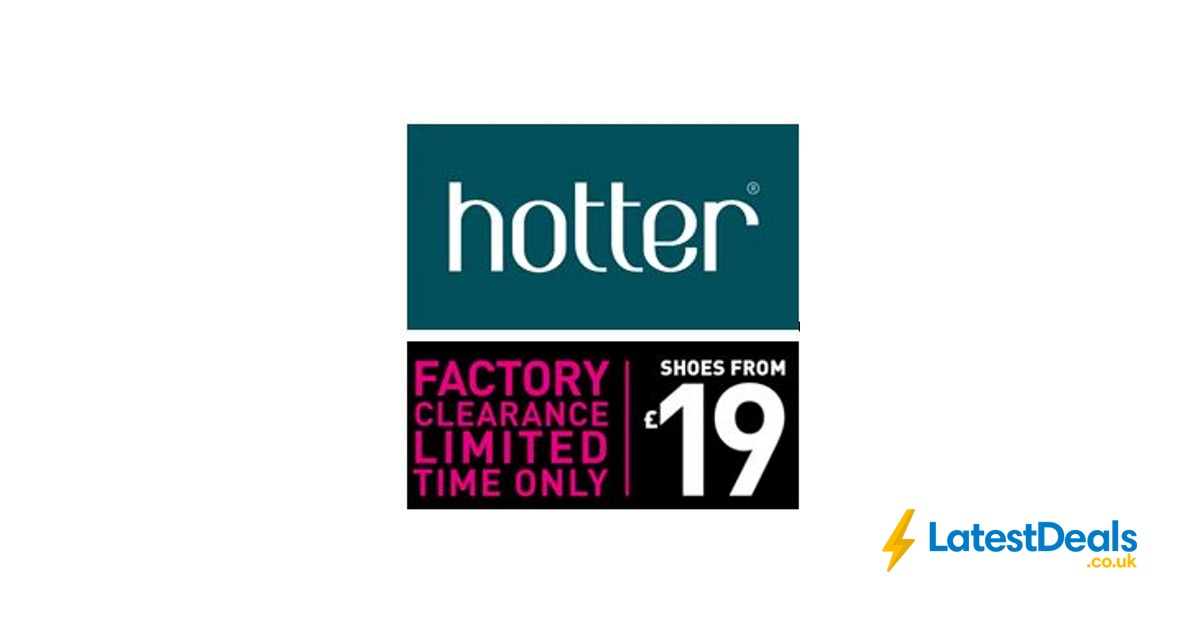 HOTTER Shoes - FACTORY CLEARANCE SALE