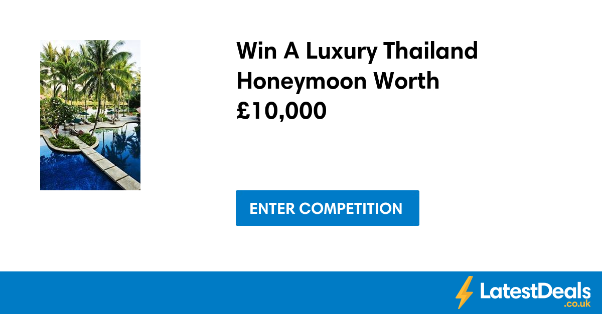 Win A Luxury Thailand Honeymoon Worth £10,000