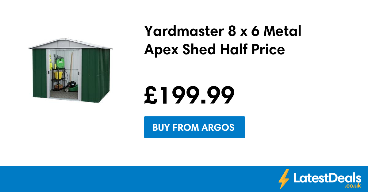Yardmaster 8 X 6 Metal Apex Shed Half Price GBP19999 At