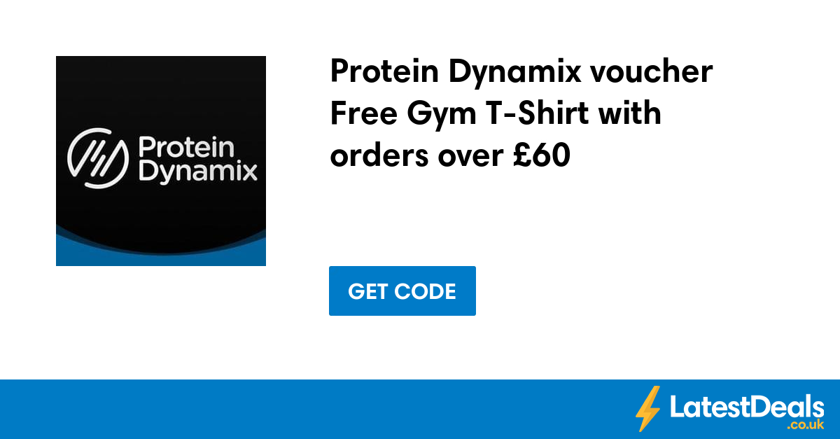 Protein dynamix free gym t shirt with orders over 60 for Free gym t shirts