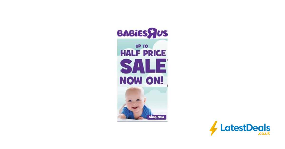 The Babies R Us Sale Is On Now Half Price Bargains At Toys
